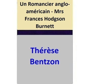 Un Romancier anglo-américain - Mrs Frances Hodgson Burnett ebook by Thérèse Bentzon