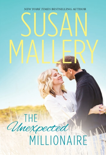 The Unexpected Millionaire ebook by Susan Mallery