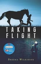Taking Flight ebook by Sheena Wilkinson
