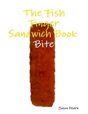 The Fish Finger Sandwich Book Bite ebook by Kobo.Web.Store.Products.Fields.ContributorFieldViewModel