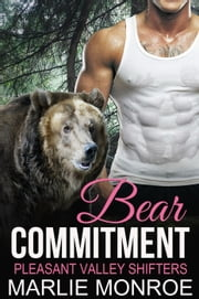 Bear Commitment - Pleasant Valley Shifters ebook by Marlie Monroe