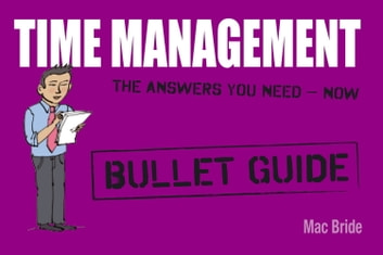 Time Management: Bullet Guides ebook by Mac Bride