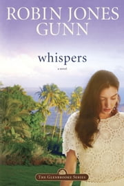 Whispers - Book 2 in the Glenbrooke Series ebook by Robin Jones Gunn