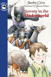 Jeremy in the Underworld ebook by Becky Citra,Jessica Milne
