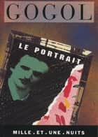 Le Portrait ebook by Nicolas Gogol