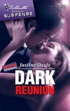 Dark Reunion ebook by Justine Davis