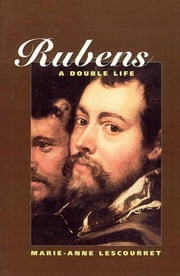 Rubens: A Portrait ebook by Marie-Anne Lescourret