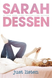 Just Listen ebook by Sarah Dessen