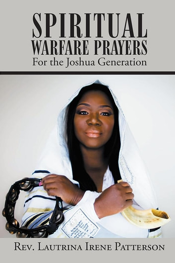 Spiritual Warfare Prayers - For the Joshua Generation ebook by Lautrina Irene Patterson