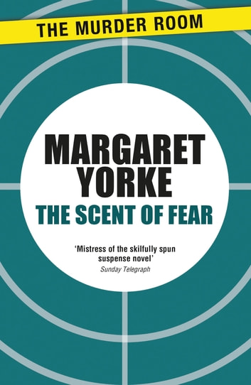 The Scent of Fear ebook by Margaret Yorke