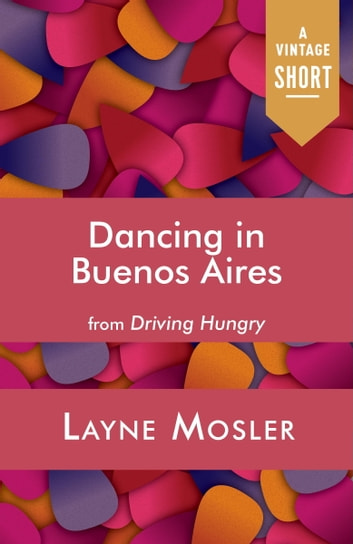 Dancing in Buenos Aires ebook by Layne Mosler