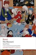 The Masnavi, Book Three ebook by Jalal al-Din Rumi, Jawid Mojaddedi