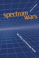 Spectrum Wars: The Policy and Technology Debate ebook by Manner, Jennifer A.