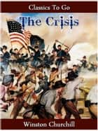The Crisis — Complete ebook by Winston Churchill