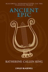 Ancient Epic ebook by Katherine Callen  King