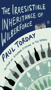 The Irresistible Inheritance Of Wilberforce ebook by Paul Torday
