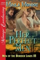 Her Perfect Men ebook by Marla Monroe