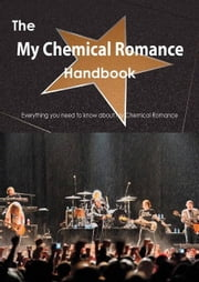 The My Chemical Romance Handbook - Everything you need to know about My Chemical Romance ebook by Smith, Emily