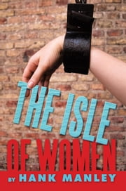The Isle of Women ebook by Hank Manley