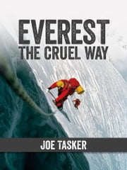 Everest the Cruel Way - Climbing Mount Everest at its hardest: the 1980 winter attempt on the infamous west ridge ebook by Joe Tasker,Chris Bonington