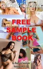 Erotic Photos of Sexy Models - Sample Book - FREE Sample BooK ebook by Rantum Scantum