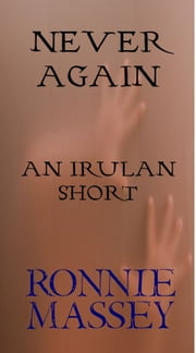 Never Again: An Irulan Short ebook by Ronnie Massey