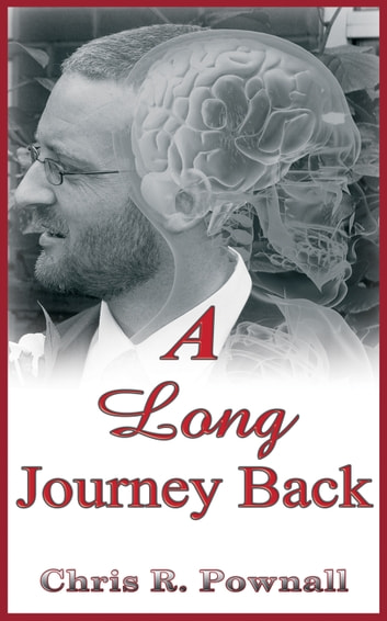 A Long Journey Back ebook by Chris R. Pownall