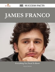 James Franco 251 Success Facts - Everything you need to know about James Franco ebook by Pamela Mcbride