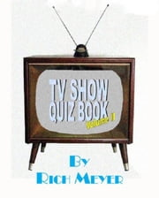 The TV Show Quiz Book, Volume II ebook by Rich Meyer