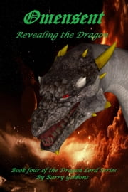 Omensent: Revealing the Dragon ebook by Barry Gibbons