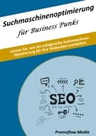 Suchmaschinenoptimierung für Business Punks ebook by Promoflow Media