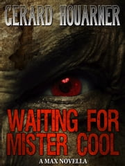 Waiting for Mister Cool ebook by Gerard Houarner