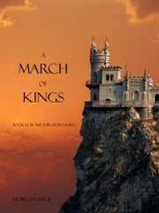 A March of Kings (Book #2 in the Sorcerer's Ring) ebook by Morgan Rice