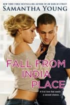 Fall From India Place ebook by Samantha Young