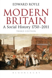 Modern Britain Third Edition - A Social History 1750-2011 ebook by Prof. Edward Royle