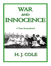 War and Innocence: A Time Remembered ebook by H. J. Cole