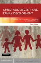 Child, Adolescent and Family Development ebook by Phillip T. Slee, Marilyn Campbell, Barbara Spears