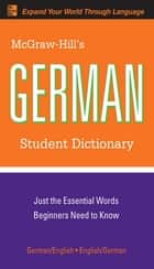 McGraw-Hill's German Student Dictionary ebook by Erick Byrd