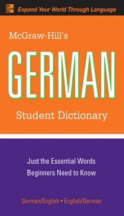 McGraw-Hill's German Student Dictionary ebook by Erick P. Byrd
