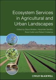 Ecosystem Services in Agricultural and Urban Landscapes ebook by Stephen Wratten,Ross Cullen,Robert Costanza,Harpinder  Sandhu