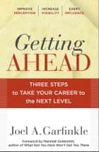 Getting Ahead - Three Steps to Take Your Career to the Next Level ebook by