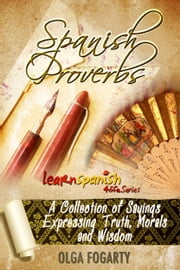 Spanish Proverbs ebook by Olga Fogarty
