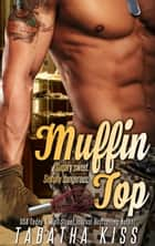 Muffin Top ebook by Tabatha Kiss