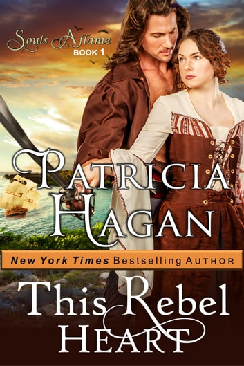 This Rebel Heart (The Souls Aflame Series, Book 1) ebook by Patricia Hagan