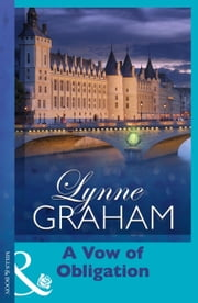 A Vow of Obligation (Mills & Boon Modern) (Marriage by Command, Book 3) eBook by Lynne Graham