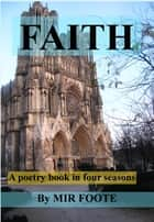 Faith ebook by Mir Foote
