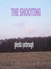 The Shooting ebook by Glenda Yarbrough
