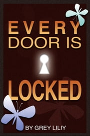 Every Door Is Locked ebook by Grey Liliy