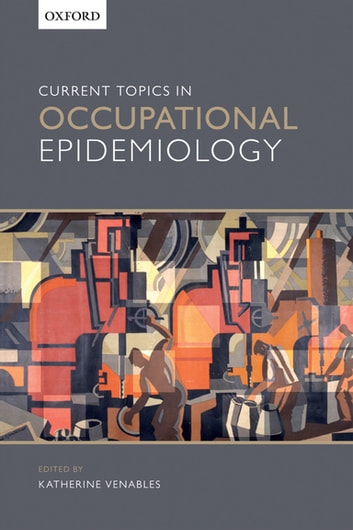 Current Topics in Occupational Epidemiology ebook by