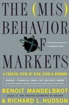 The Misbehavior of Markets - A Fractal View of Financial Turbulence ebook by Benoit Mandelbrot, Richard L. Hudson